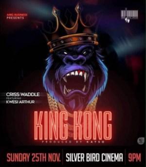 Criss Waddle - King Kong ft Kwesi Arthur